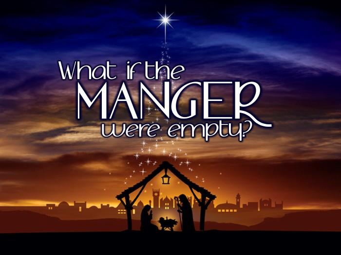 What if the manger were empty